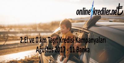 0 Km ve 2. El Taşıt Kredisi Kampanyaları Ağustos 2017 – En Hesaplı 11 Banka