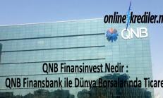 QNB Finansinvest Nedir : QNB Finansbank ile Dünya Borsalarında Ticaret