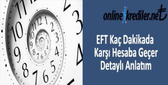 EFT Kaç Dakikada Karşı Hesaba Geçer : Detaylı Anlatım