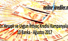 En Hesaplı ve Uygun İhtiyaç Kredisi Kampanyaları Sunan 10 Banka – Ağustos 2017