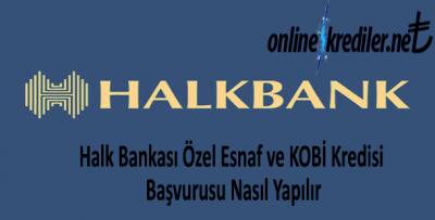 Halk Bankası Özel Esnaf KOBİ Kredisi Başvurusu Nasıl Yapılır