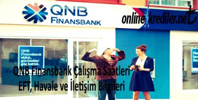 QNB Finansbank Çalışma Saatleri-EFT Havale İletişim Bilgileri