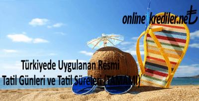 Türkiyede Uygulanan Resmi Tatil Günleri ve Tatil Süreleri (TAMAMI)