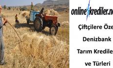 Çiftçilere Özel Denizbank Tarım Kredileri, Türleri ve Şartları
