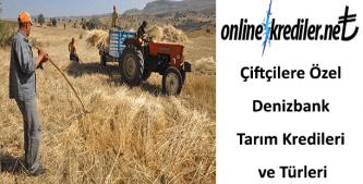 Çiftçilere Özel Denizbank Tarım Kredileri ve Türleri