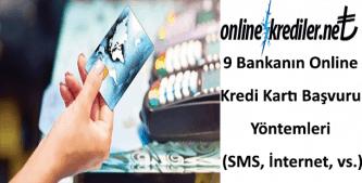 9 Bankanın Online Kredi Başvuru Yöntemleri (SMS, İnternet, vs.)