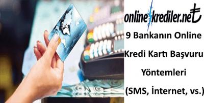 9 Bankanın Online Kredi Kartı Başvurusu (SMS, İnternet,)
