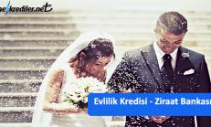 Evleneceğim Param Yok Diyenler İçin : Ziraat Bankası Evlilik Kredisi