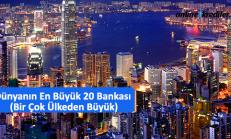 Dünyanın En Büyük 20 Bankası (Bir Çok Ülkeden Büyük)
