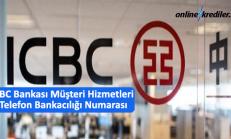 ICBC Bankası Müşteri Hizmetleri Numarası 444 00 50