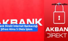 Akbank Direkt İnternet Bankacılığı Şifresi Alma 5 Dkda İşlem