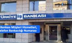 0 850 724 0 724 İş Bankası Müşteri Hizmetleri Numarası
