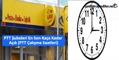 PTT Şubeleri En Son Kaça Kadar Açık (PTT Çalışma Saatleri)