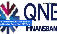 QNB Finansbank EFT Ne Zaman Karşı Hesaba Geçer Son EFT Saati