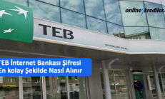 TEB İnternet Bankası Şifresi En kolay Şekilde Nasıl Alınır