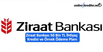 Ziraat Bankası 50 Bin TL İhtiyaç Kredisi ve Örnek Ödeme Planı