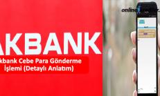 Akbank Cebe Para Gönderme İşlemi (Detaylı Anlatım)