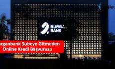 Burganbank Şubeye Gitmeden Online Kredi Başvurusu 2018