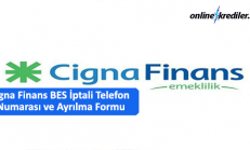 Cigna Finans Bes İptali Telefon Numarası – Ayrılma Talep Formu