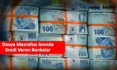 Dosya Masrafsız Anında Kredi Veren Bankalar 2018