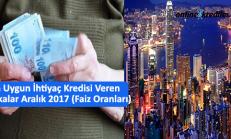 En Uygun İhtiyaç Kredisi Veren Bankalar Aralık 2017 (Faiz Oranları)