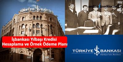 İşbankası Yılbaşı Kredisi Hesaplama ve Örnek Ödeme Planı