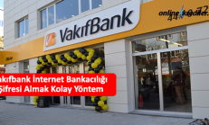 Vakıfbank İnternet Bankacılığı Şifresi Almak Kolay Yöntem