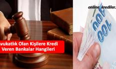 Avukatlık Olan Kişilere Kredi Veren Bankalar Hangileri (İcralıklara)