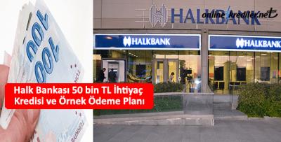 Halk Bankası 50 bin TL İhtiyaç Kredisi ve Örnek Ödeme Planı