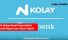 N Kolay Kredi İnternetten Kredi Başvurusu Nasıl Yapılır