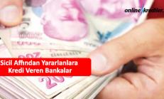 Sicil Affından Yararlanlara Kredi Veren Bankalar 50 bin TL