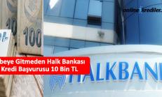 Şubeye Gitmeden Halk Bankası Kredi Başvurusu 10 Bin TL
