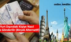 Yurt Dışındaki Kişiye Nasıl Para Gönderilir (Birçok Alternatif)