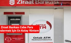 Ziraat Bankası Cebe Para Göndermek İçin En Kolay Yöntem