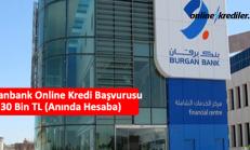 Burganbank Online Kredi Başvurusu 30 Bin TL (Anında Hesaba)