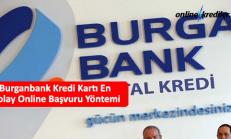 Burganbank Kredi Kartı En Kolay Online Başvuru Yöntemi