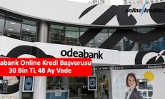 Odeabank Online Kredi Başvurusu 30 Bin TL 36 Ay Vade