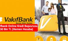 Vakıfbank Online Kredi Başvurusu 30 Bin TL (Hemen Hesaba)