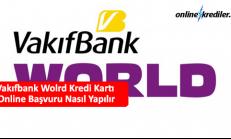 Vakıfbank Wolrd Kredi Kartı Online Başvuru Nasıl Yapılır