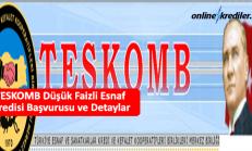 TESKOMB Düşük Faizli Esnaf Kredisi Başvurusu ve Detaylar