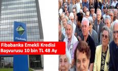 Fibabanka Emekli Kredisi Başvurusu 10 bin TL 36 Ay