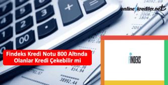 findeks kredi notu 800 kredi başvurusu