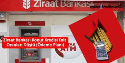 Ziraat Bankası Konut Kredisi Faiz Oranları Düştü (Ödeme Planı)