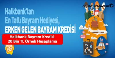 Halkbank Bayram Kredisi 20 Bin TL Örnek Hesaplama