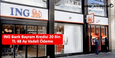 ING Bank Bayram Kredisi 20 Bin TL 36 Ay Vadeli Ödeme