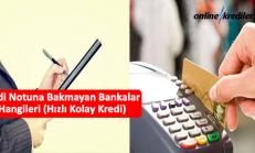 Kredi Notuna Bakmayan Bankalar Hangileri (Hızlı Kolay Kredi)