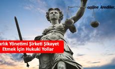 Varlık Yönetimi Şirketi Şikayet Etmek İçin Hukuki Yollar