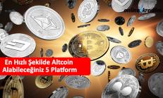 En Hızlı Şekilde Altcoin Alabileceğiniz 5 Platform