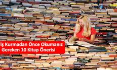 Bir İş Kurmadan Önce Okumanız Gereken 10 Kitap Önerisi