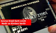 Sınırsız Kredi Kartı Limiti Nedir ve Kimlere Verilir